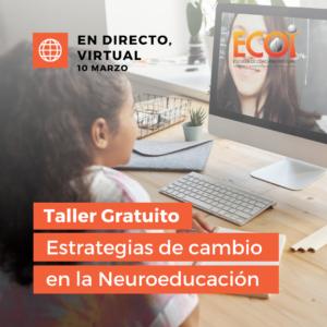 Taller Gratuito | Estrategias de cambio en la Neuroeducación @ Online